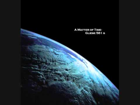 A Matter of Time- Gliese 581 G