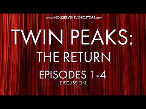 Twin Peaks: The Return Episodes 1-4 Discussion