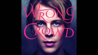 Wrong Crowd ~Tom Odell- AUDIO