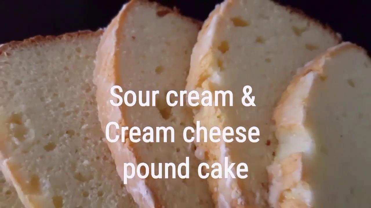 Sour Cream Cream Cheese Pound Cake Youtube