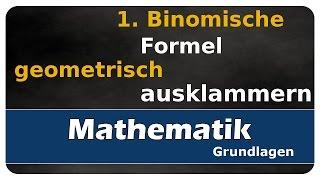 Let's Learn 1. Binomische Formel - geometrisch und ausklammern