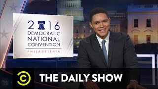 The Daily Show - The Democratic National Convention's Bumpy Start by : The Daily Show with Trevor Noah