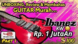 Gitar Murah,Baru Rp.1 jutaan #Ibanez KW    by : adin guitar service