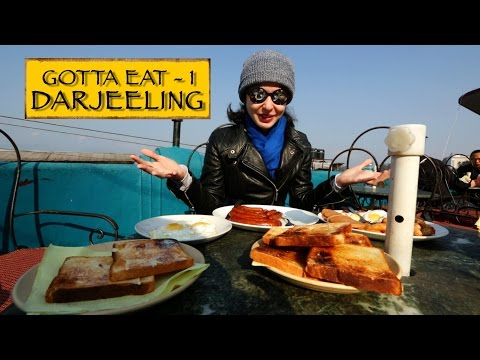 Gotta Eat || Part 1 || Darjeeling