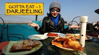 Gotta Eat    Part 1    Darjeeling