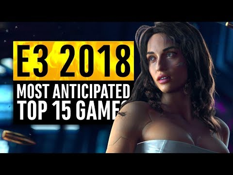 E3 2018 | 15 Most Anticipated Games