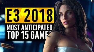 E3 2018 | 15 Most Anticipated Games