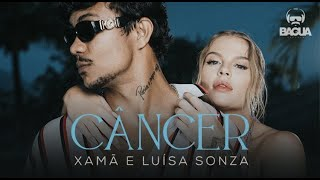 Xamã Feat. Luísa Sonza - Câncer (Prod. DJ Gustah)