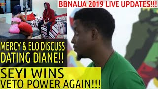 BBNaija 2019 LIVE UPDATES | SEYI WINS VETO POWER AGAIN | MERCY AND ELO DISCUSS DATING DIANE