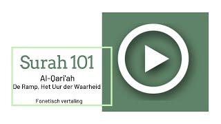 Mishary Al-Afasy - Surah 101 Al-Qariah  phonetisch met Nederlandse vertaling