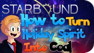 How to Turn Holiday Spirit into Coal in Starbound