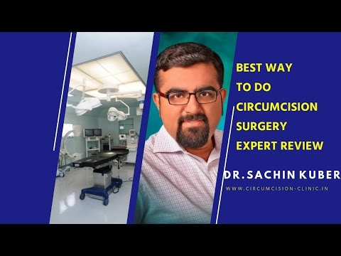 Best way to do Circumcision Surgery by Dr.Sachin Kuber MS