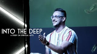 Into The Deep - A Study On Spiritual Gifts