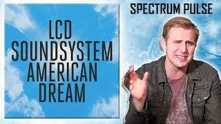 LCD Soundsystem - american dream - Album Review