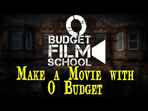 How to make a movie on 0 Budget! - The 0 Budget Film School