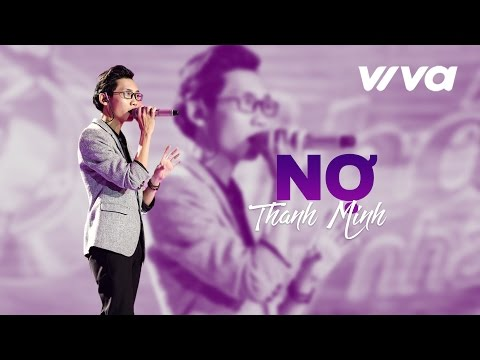 Nợ - Nguyễn Thanh Minh |Audio Official | Sing My Song 2016