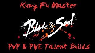 Blade & Soul : Kung Fu Master PvP & PvE Talent builds