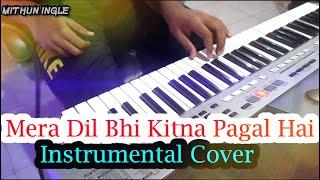 mera-dil-bhi-kitna-pagal-hai-instrumental-cover