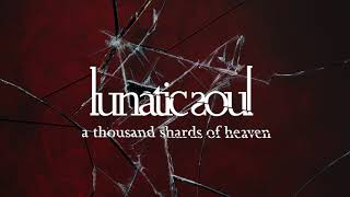 Lunatic Soul - A Thousand Shards of Heaven (from Fractured)
