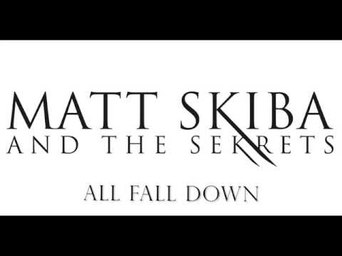 MATT SKIBA AND THE SEKRETS - All Fall Down (LYRIC VIDEO)