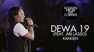 Dewa 19 (Feat. Ari Lasso) - Kangen | Sounds From The Corner Live #19