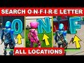 SEARCH ONFIRE LETTERS - ALL LOCATIONS O-N-F-I-R-E (Downtown Drop Challenges Fortnite)