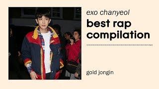 EXO CHANYEOL BEST RAP COMPILATION W LYRICS 2012 2018