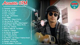 Top 100 Acoustic OPM Ibig Kanta 2019 Playlist - Callalily, IV Of Spades, I Belong To The Zoo