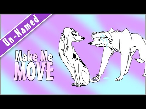 ~ Make Me Move ~ (PMV)
