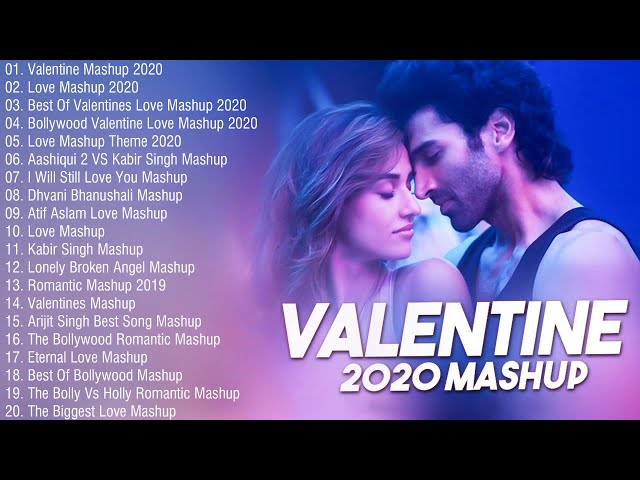 HAPPY VALENTINE DAY SPECIAL / New Valentine Mashup Songs 2020 / Best Bollywood Mashup Songs 2020