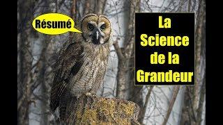 Un résumé de la SCIENCE DE LA GRANDEUR, chapitre final.