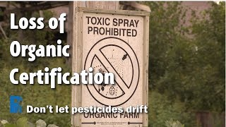 Loss of Organic Certification - Don't Let Pesticides Drift