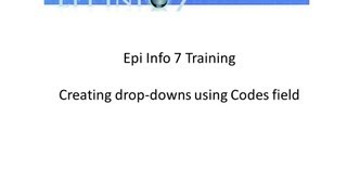 Epi Info 7 - Creating drop-downs using Codes field