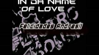 Ray y Anita- In Da Name Of Love (Erik Ruiz Dj Remix)(Dedicatoria Cumpleaños Andres)