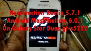 How to Install Custom Rom on Galaxy Star Duos GT s5282 | Marshmallow | Resurrection Remix M 5.7.1