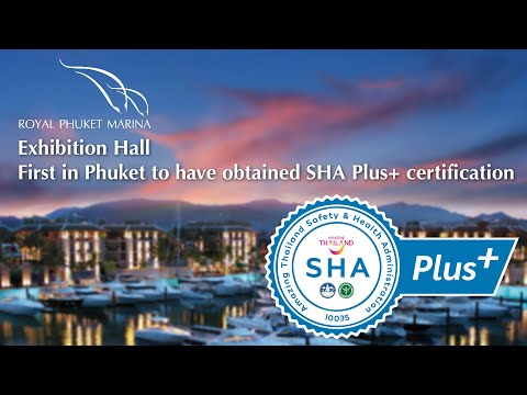 Royal Phuket Marina is the first and only Exhibition Hall in Thailand to obtain SHA Plus+
