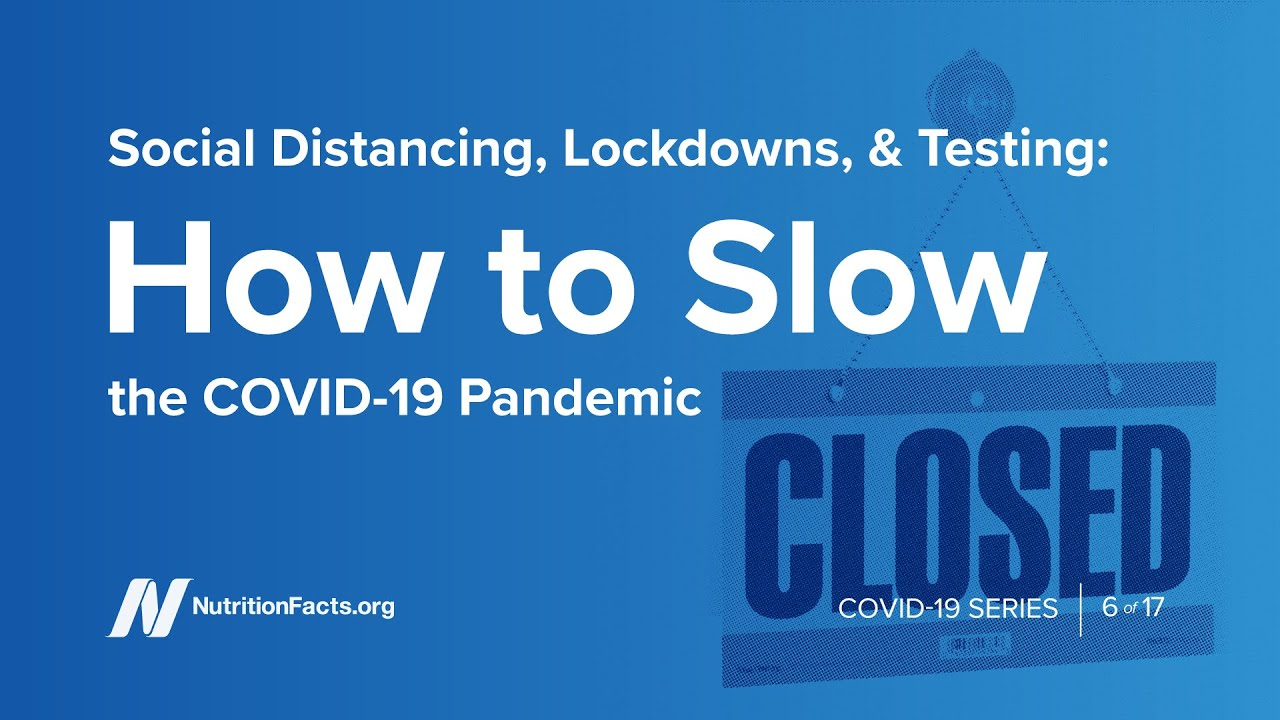 Social Distancing, Lockdowns & Testing: How to Slow the COVID 19 Pandemic