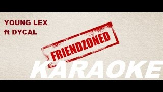 Young Lex Ft Dycal Friend Zone (OFFICIAL VIDEO)