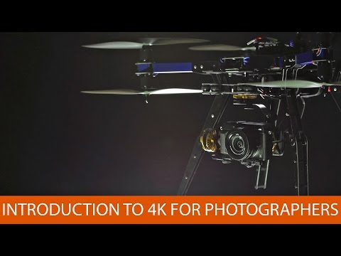 Introduction to 4K for Photographers