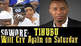 Sowore:Bola Tinubu Will Cry on Saturday