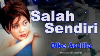 Dike Ardilla - Salah Sendiri (Official Music Video)