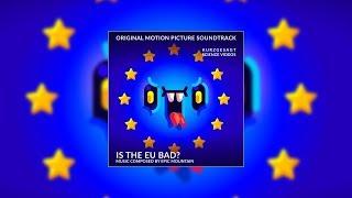 IS THE EU BAD? – Soundtrack (2019)