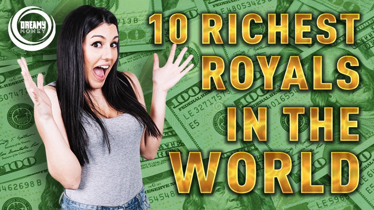 Top 10 RICHEST Royal Families In The World (Who is The Richest Royal Family  2019)