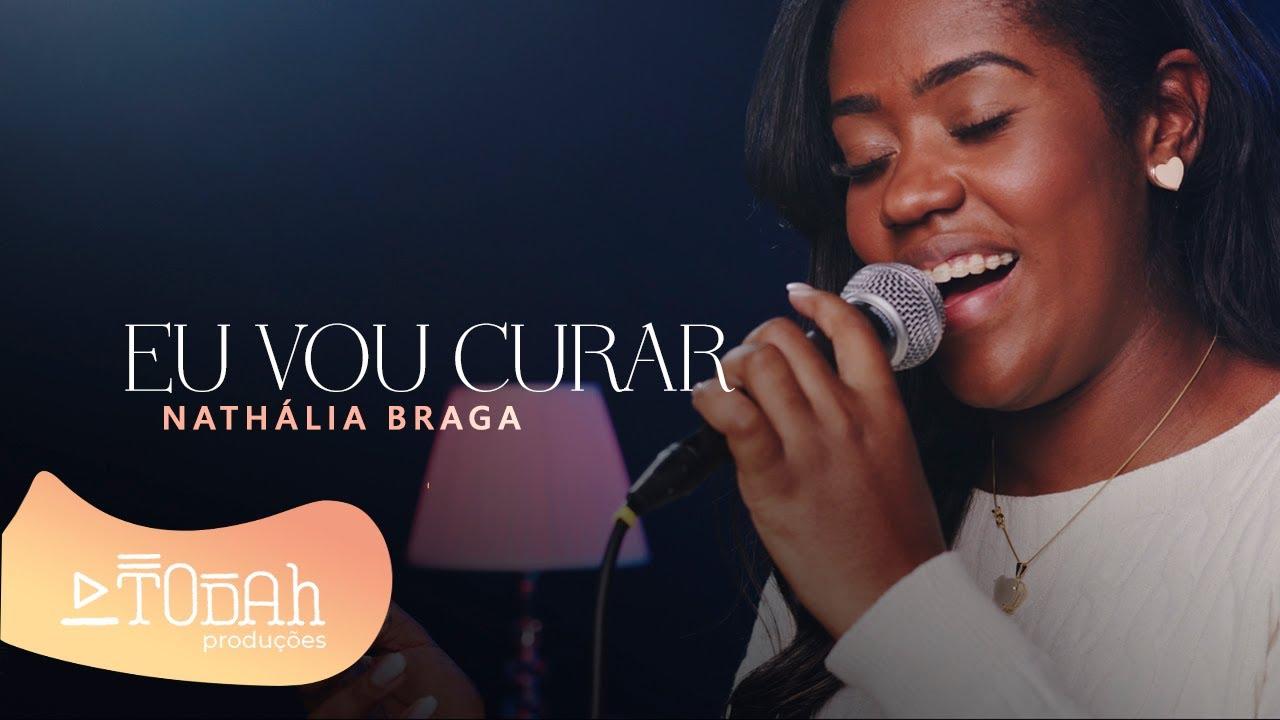 Nathália Braga   Eu Vou Curar [Cover Raquel Olliver]