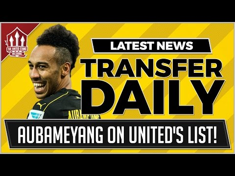 AUBAMEYANG On MANCHESTER UNITED'S Radar! MUFC Transfer News