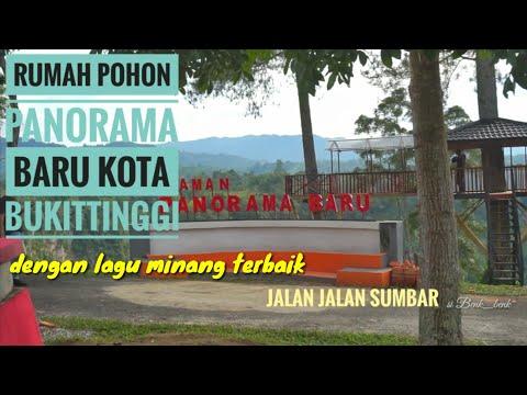 lagu minang terbaik & perjalanan ke RUMAH POHON PANORAMA BARU BUKITTINGGI