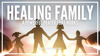 Prayer For Healing Family - Be Made Whole