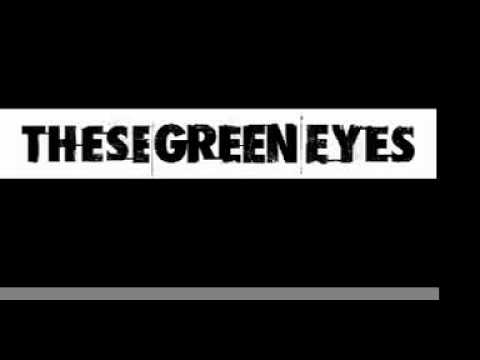 Клип These Green Eyes - Tell Me Everything