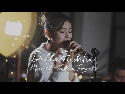 Takkan Terganti - Marcel LIVE Cover Della Firdatia