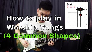 Guitar Emerge - Electric Guitar Tutorial - How to play in worship songs (4 Common Shapes)